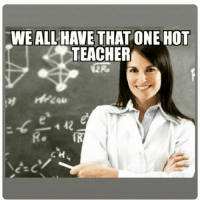 😉😍😁😂: WE ALL HAVE THAT ONE HOT  TEACHER  42 😉😍😁😂