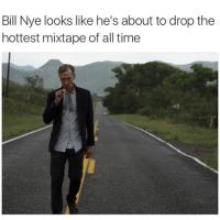Bill Nye, Funny, and Mixtapes: Bill Nye looks like he's about to drop the  hottest mixtape of all time Yung Billy Boi Nye™
