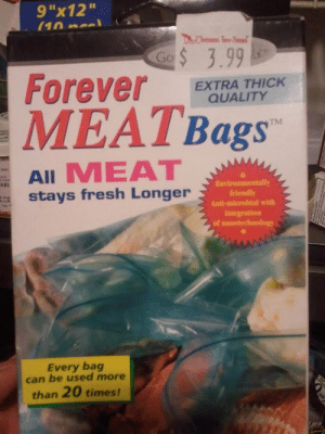 "Fresh, Tumblr, and Blog: 9""x12""  3.99  Go  Forever ESBALTHICK  MEATBags  QUALITY  TM  AIL MEAT  stays fresh Longer  ABL  friendly  Anti-microbial with  of  Every bag  can be used more  than 20 times! scifiseries:  Once a Meat Bag, Forever a Meat Bag"