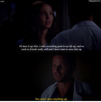 9x24  I'll mess it up Alex. I mess everything good in my life up, and we  work as friends really well and I don't want to mess that up.  You won't mess anything up.  ShippingEternity Jolex ❤ Jolex jowilson alexkarev greysanatomy