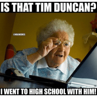 nbamemes: IS THAT TIM DUNCAN?  @NBAMEMES  I WENT TO HIGH SCHOOL WITH HIM! nbamemes
