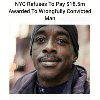 "Funny, Journey, and Money: NYC Refuses To Pay $18.5m  Awarded To Wrongfully Convicted  Man NYC Refuses To Pay $18.5M Awarded To Wrongfully Convicted Man -AlanNewton spent 22 years in prison for a rape he didn't commit and after a post-conviction DNA test proved his innocence, he was freed in 2006.-Newton sued the city and was awarded $18.5 million by a jury in 2010 for his wrongful conviction. Since then, the city has been trying to prevent Newton from collecting his money.-In 2011, Manhattan Federal Court Judge Shira Scheindlin vacated the jury's verdict. She said Newton wasn't entitled to damages because he didn't prove the city had violated his civil rights. -But in February 2015, the U.S. Court of Appeals for the Second Circuit reversed Scheindlin's decision, reinstating the original verdict. -The federal court of appeals also rejected the city's request to rehear the appeal, the New York Daily News reports.-Earlier this month, the city tried to take the case to the U.S. Supreme Court, but the court declined to hear it. In a last-ditch effort to further delay paying Newton, the city has filed new court docs asking Scheindlin to reduce the award, calling it ""grossly excessive. ""-""This is a journey that started in 1984, and it's still going on because the city refuses to take any responsibility,"" Newton told the Daily News.-He currently works part-time for CUNY's Black Male Initiative, which aims to increase the academic success of black men."