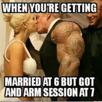 😂💪🏼 @doyoueven: WHEN YOU'RE GETTING  MARRIED AT 6 BUT GOT  AND ARM SESSION AT 7 😂💪🏼 @doyoueven
