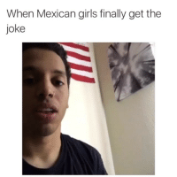 Finals, Funny, and Girls: When Mexican girls finally get the  joke 💀