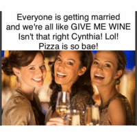 White girl meme accounts explained. *cough* betches *cough* girlwithnojob: Everyone is getting married  and we're all like GIVE ME WINE  Isn't that right Cynthia! Lol!  Pizza is so bae! White girl meme accounts explained. *cough* betches *cough* girlwithnojob