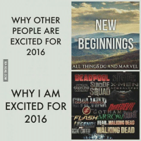 Tag your friends!--justiceleaguesupermancaptainamericabatmanwonderwomanarrowtheflashgothamspidermanbatmanvsupermancomicbookmemesjusticeleaguememesavengersavengersmemesageofultrondccomicsdcmemesdccomicsmemesmarvelmarvelcomicsmarvelmemesstarwars: WHY OTHER  NEW  PEOPLE ARE  EXCITED FOR BEGINNINGS  2016  ALL THINGS DC AND MARVEL  SUICIDE X-MEN  WHY I AM  EXCITED FOR  2016  FLAISH  METENTS FEAR WALKING DEAD  WALKINGDEAD Tag your friends!--justiceleaguesupermancaptainamericabatmanwonderwomanarrowtheflashgothamspidermanbatmanvsupermancomicbookmemesjusticeleaguememesavengersavengersmemesageofultrondccomicsdcmemesdccomicsmemesmarvelmarvelcomicsmarvelmemesstarwars