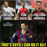Messi - King Of Football🙌👌 -Double Tap & Tag A Barcelona-Messi  Fan - -: I CAN SCORE  I CAN  I CAN SCORE  ASSIST  FREE KICKS  GOALS  CREDIT:  @DailyFootball Funnies  @IAMSOCCerMemes  QAT  AIRWAy  THAT'S CUTE! I CAN DOITALL! Messi - King Of Football🙌👌 -Double Tap & Tag A Barcelona-Messi  Fan - -
