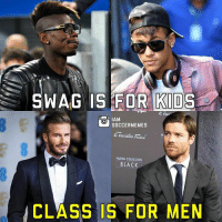 Swag or Class? Double Tap! -Tag A Football Fan - -Great Page >> -  @MYIBRAFACTS & @WoodyAndKleiny: SWAG IS FOR KIDS  AM  SOCCERMEMES  NUEVA COLECCION  BLACK  CLASS IS FOR MEN Swag or Class? Double Tap! -Tag A Football Fan - -Great Page >> -  @MYIBRAFACTS & @WoodyAndKleiny