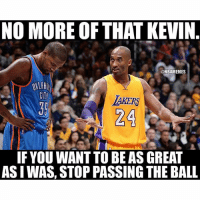 😂 nbamemes: NO MORE OF THAT KEVIN. IF YOU WANT TO BE AS GREAT AS I WAS, STOP PASSING THE BALL 😂 nbamemes