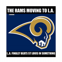 It's not the NLDS, but it's something for Dodgers fans...-h-t Dodgers Memes : THE RAMS MOVING TO LA.  MLBMEME  L.A. FINALLY BEATS ST LOUIS IN SOMETHING It's not the NLDS, but it's something for Dodgers fans...-h-t Dodgers Memes