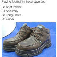 👞 TrueStory SoccerMemes : Playing football in these gave you:  98 Shot Power  94 Accuracy  88 Long Shots  92 Curve 👞 TrueStory SoccerMemes