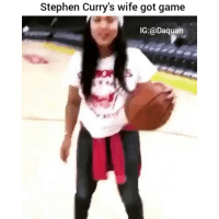 Ayye: @daquan  Stephen Curry's wife got game Ayye