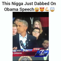 Oh my god lmao: This Nigga Just Dabbed On Obama Speech 😂 Oh my god lmao