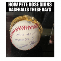 Pete Rose is a hall of famer in signing baseballs-H-t baseballreddit : HOW PETE ROSE SIGNS  BASEBALLS THESE DAYS  STERO, os O Pete Rose is a hall of famer in signing baseballs-H-t baseballreddit