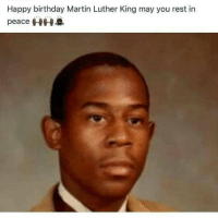 RIP Mr.King 🙏🙏 LIKE to show respect to him!LIKE LIKE!: @no_chillbruh  Happy birthday Martin Luther King may you rest in peace RIP Mr.King 🙏🙏 LIKE to show respect to him!LIKE LIKE!