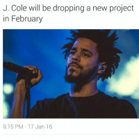 jcole we waiting 😨😨: J. Cole will be dropping a new project  in February  9:15 PM 17 Jan 16 jcole we waiting 😨😨