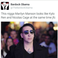 Kylo Cage: @mrgiveyogirlback  @TheBardockObama  This nigga Marilyn Manson looks like Kylo Ren and Nicolas Cage at the same time jfc Kylo Cage