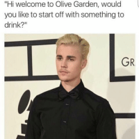 "Drinking, Funny, and Olive Garden: ""Hi welcome to Olive Garden, would  you like to start off with something to  drink?""  GR"