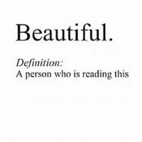 Beautiful  Definition.  A person who is reading this TAG someone 😍😘❤️-Bae Besties Siblings