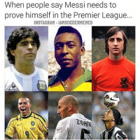 None Of These Have Played In The BPL😨👌 Double Tap!! --Tag A Barcelona Fan - -Great Page >> -  @MyIbraFacts: When people say Messi needs to  prove himself in the Premier League.  INSTAGRAM. IAMSOCCERMEMES None Of These Have Played In The BPL😨👌 Double Tap!! --Tag A Barcelona Fan - -Great Page >> -  @MyIbraFacts
