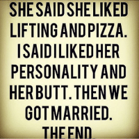 Swolemates. 💕💪🏼-.-@doyoueven 👈🏼 FOLLOW for the latest special!: SHE SAID SHE LIKED LIFTING AND PIZZA. I SAID I LIKED HER PERSONALITY AND HER BUTT. THEN WE GOT MARRIED. THE END. Swolemates. 💕💪🏼-.-@doyoueven 👈🏼 FOLLOW for the latest special!