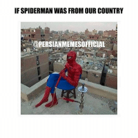 Don't you think his name would be aghaye ankaboodi??? Follow 🇮🇷@persianmemesofficial🇮🇷 if you didn't already!!!: IF SPIDERMAN WAS FROM OUR COUNTRY Don't you think his name would be aghaye ankaboodi??? Follow 🇮🇷@persianmemesofficial🇮🇷 if you didn't already!!!
