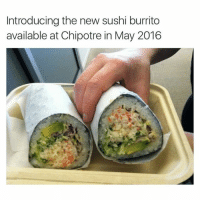 Rooks good (@_theblessedone): Introducing the new sushi burrito  available at Chipotre in May 2016 Rooks good (@_theblessedone)
