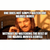 Tag your friends!--justiceleaguesupermancaptainamericabatmanwonderwomanarrowtheflashgothamspidermanbatmanvsupermancomicbookmemesjusticeleaguememesavengersavengersmemesdeadpooldccomicsdcmemesdccomicsmemesmarvelmarvelcomicsmarvelmemesstarwars: ONE DOES NOT SIMPLY WATCH ONE  MARVEL MOVIE  WITHOUT REWATCHING THE REST OF  THE MARVEL MOVIES ASWELL  MEMEFUL COM Tag your friends!--justiceleaguesupermancaptainamericabatmanwonderwomanarrowtheflashgothamspidermanbatmanvsupermancomicbookmemesjusticeleaguememesavengersavengersmemesdeadpooldccomicsdcmemesdccomicsmemesmarvelmarvelcomicsmarvelmemesstarwars