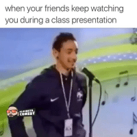 Friends, Funny, and Memes: when your friends keep watching  you during a class presentation  NIG INSTA.  COMEDY