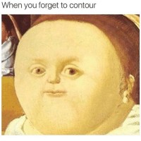 Funny, Girls, and Girl: When you forget to contour Don't forget to vote for your girl GWNJ in the shorty awards - the link is in my bio! (@boywithnojob)