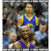 nbamemes: STEPH CURRY LAST2GAMES: 8 THREE-POINTERS  DEN s  @NBAMEMES  KOBE BRYANT LAST 2 GAMES: 11THREE-POINTERS nbamemes