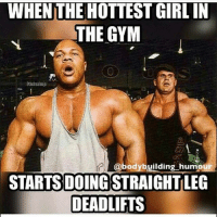 Contain your self @philheath .: WHEN THE HOTTEST GIRLIN  THE GYM  @bodybuilding humour  STARTS DOING STRAIGHTLEG  DEADLIFTS Contain your self @philheath .