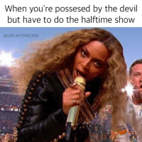 That perm thoooooo SB50: When you're possesed by the devil  but have to do the halftime show  @GIRL WITH NOJOB That perm thoooooo SB50