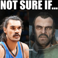 Not sure if...  @nbamemes Not sure if Steven Adams or Trevor from GTA😂 Not sure if Steven Adams or Trevor from GTA😂 nbamemes GTAV