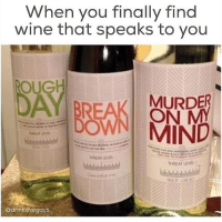New YouTube video uploaded to my Channel. Tap the link in my bio and subscribe!: When you finally find  wine that speaks to you  OUG  MURDE  BREAK ON  NNI MIND  h4HAT LEVEL  MKAI LEVEL  THREAT LEVEL :  letledeledulelelelell  lulululululullll!  itor Go  @drinksforgays New YouTube video uploaded to my Channel. Tap the link in my bio and subscribe!
