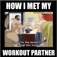 Gains at first sight.-.-@doyoueven ✅: How MET MY  @bodybuilding humour  It looks like they became friends  through their muscles.  WORKOUT PARTNER Gains at first sight.-.-@doyoueven ✅