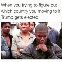Come thru to Canada lol y'all are welcome Yyc: When you trying to figure out  which country you moving to if  Trump gets elected Come thru to Canada lol y'all are welcome Yyc