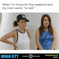 """Food, Funny, and Moms: When I'm home for the weekend and  my mom wants """"to talk""""  RA  WEDNESDAYS  BROAD CITY  COMEDY  C 1vaIN3>  10/9c Just here for the free food. Shirk your responsibilities by watching Broad City Wednesdays at 10-9c on @ComedyCentral OR on the CC app sponsored"""