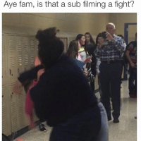 """Fam, Girls, and School: """"Aye fam, is that a sub filming a fight? Lmfao"""