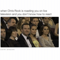Chris Rock, Funny, and Roast: when Chris Rock is roasting you on live  television and you don't know how to react  8:45 PM 28 Feb 2016 😂😂😂😂😂