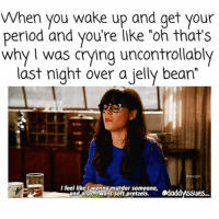 """It's really hard to be positive when ur bleeding out of your vagina for a few days and look like a bloated potato. iwillkillyou waitnoloveme: When you wake up and get your  period and you're like """"Oh that's  why was crying uncontrollably  last night over a jelly bean""""  I feel like wanna murder someone  and SO  lwant soft pretzels. It's really hard to be positive when ur bleeding out of your vagina for a few days and look like a bloated potato. iwillkillyou waitnoloveme"""