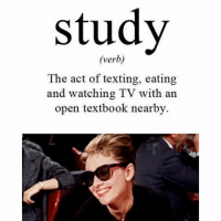 True 😃😃-funnymemes memes engineeringmemes engineer engineering study: study  (verb)  The act of texting, eating  and watching TV with an  open textbook nearby. True 😃😃-funnymemes memes engineeringmemes engineer engineering study