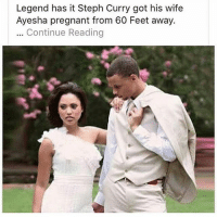 Bruh😂😂😂😂: Legend has it Steph Curry got his wife  Ayesha pregnant from 60 Feet away.  Continue Reading Bruh😂😂😂😂