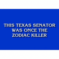 Who? 🤔😏: THIS TEXAS SENATOR  WAS ONCE THE  ZODIAC KILLER Who? 🤔😏