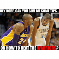 KD😂😂 nbamemes: HEY KOBE, CAN YOU GIVE ME SOME TIPS... ON HOW TO BEAT THE WARRIORS? KD😂😂 nbamemes