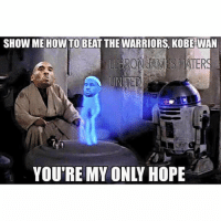😂😂 nbamemes: SHOW ME HOWTO BEAT THE WARRIORS KOBE-WAN YOU'RE MY ONLY HOPE 😂😂 nbamemes