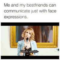 The only thing that pisses me off more than my BFF's ex still breathing is when someone else calls my bestie their bestie! Like bitch! Back off she's mine. 👯 (@americanfailure): Me and my best friends can  communicate just with face  expressions  just sa this The only thing that pisses me off more than my BFF's ex still breathing is when someone else calls my bestie their bestie! Like bitch! Back off she's mine. 👯 (@americanfailure)