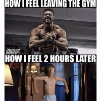 HOW FEEL LEAVING THE GYM  Nutre  RESEARCH  HOW FEEL 2 HOURS LATER The feels are real. 😂😩-.-@doyoueven 👈🏼 FOLLOW for the latest release