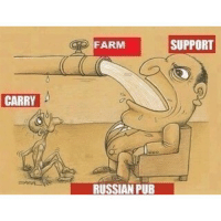 In Soviet Russia supports carry and carries support.: CARRY  FARM  SUPPORT  RUSSIAN PUB In Soviet Russia supports carry and carries support.