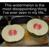 This would make me cry 😢-.-416vegan watermelon: This watermelon is the  most disappointing thing  I've ever seen in my life This would make me cry 😢-.-416vegan watermelon
